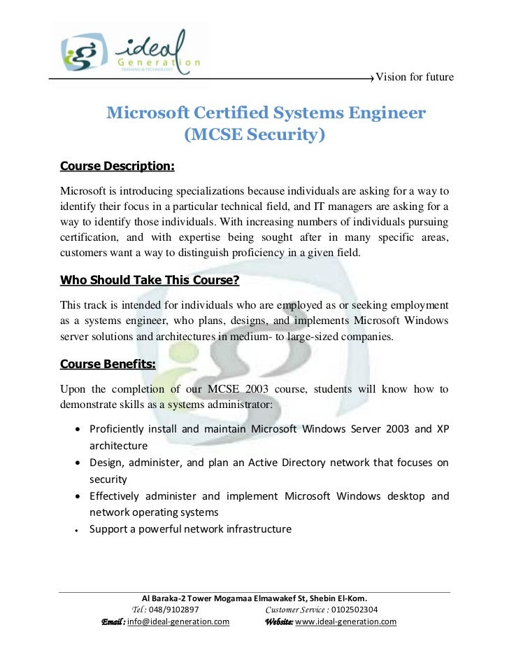 Vision for future          Microsoft Certified Systems Engineer                  (MCSE Security)Course Description:Microso...