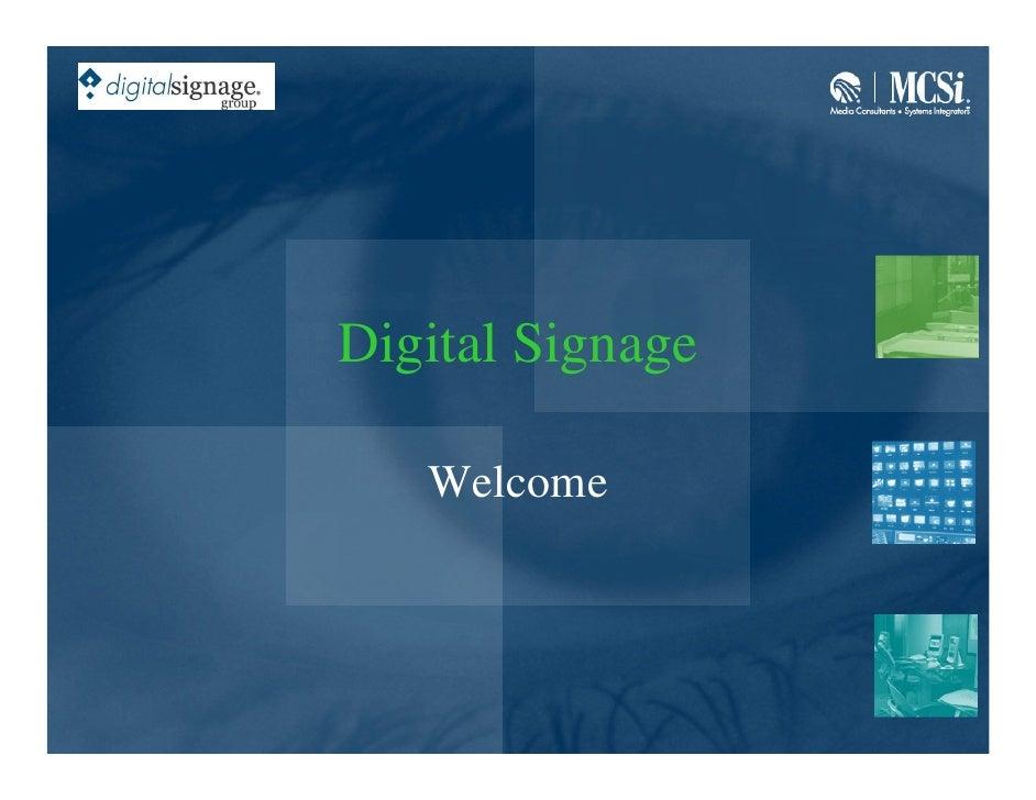 Digital Signage     Welcome