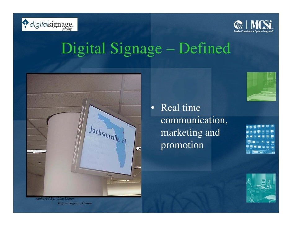 Digital Signage – Defined                                        • Real time                                        commun...