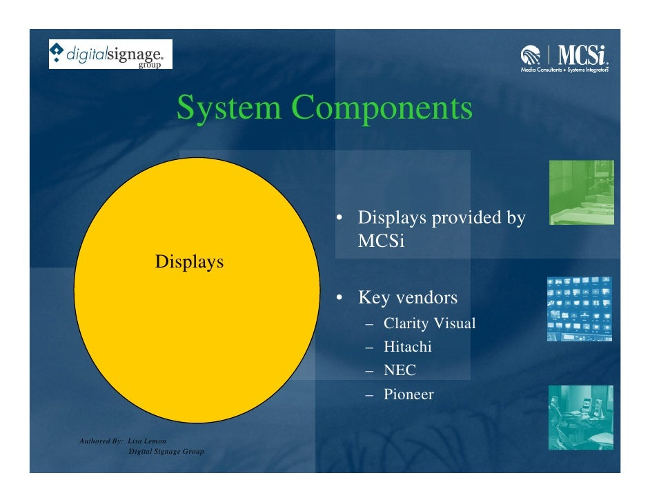 System Components                                       • Displays provided by                                        MCSi...