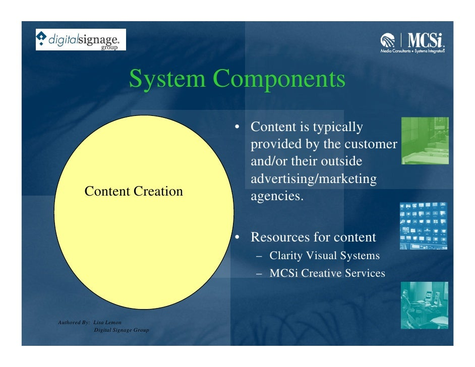 System Components                                      • Content is typically                                        provi...