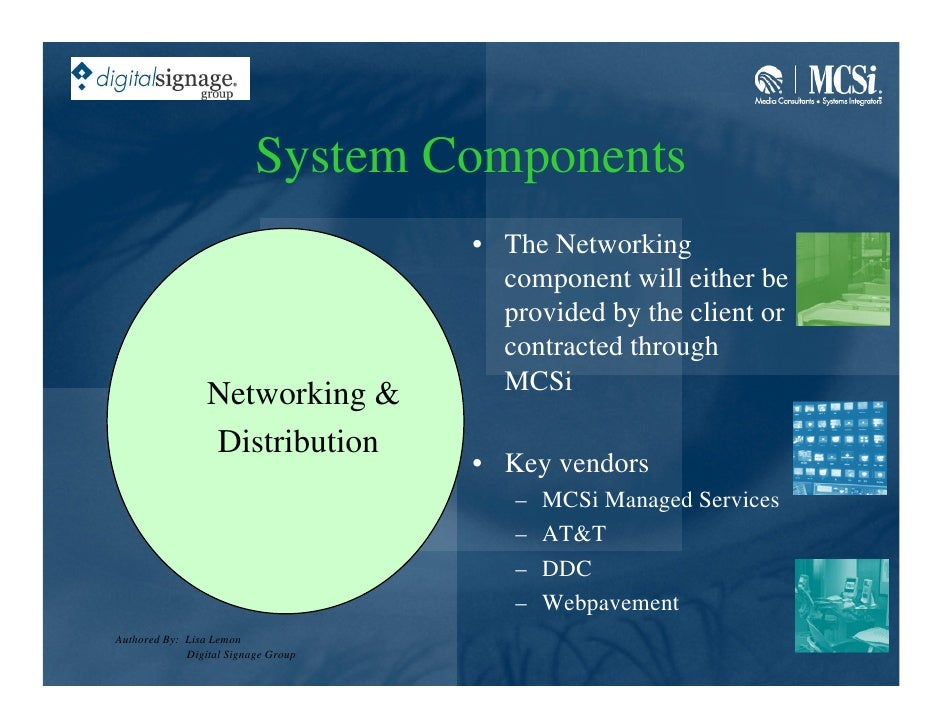 System Components                                      • The Networking                                        component w...