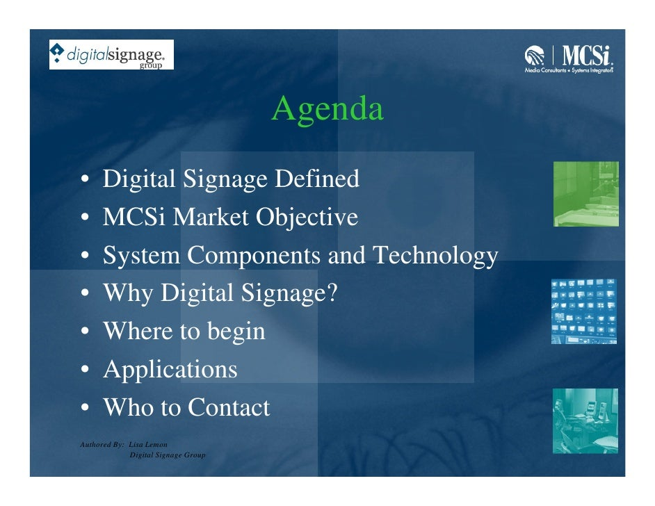 Agenda •     Digital Signage Defined •     MCSi Market Objective •     System Components and Technology •     Why Digital ...