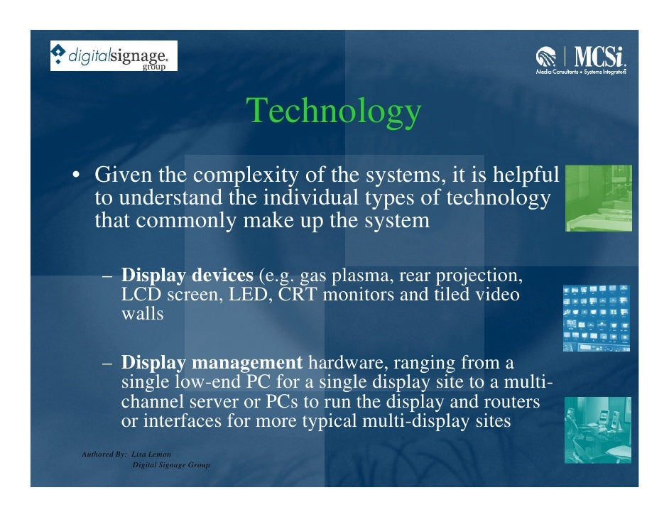 Technology • Given the complexity of the systems, it is helpful   to understand the individual types of technology   that ...