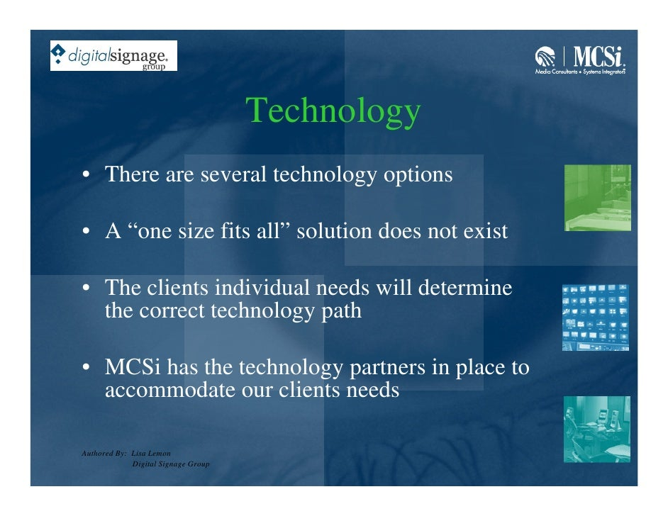 """Technology • There are several technology options  • A """"one size fits all"""" solution does not exist  • The clients individu..."""