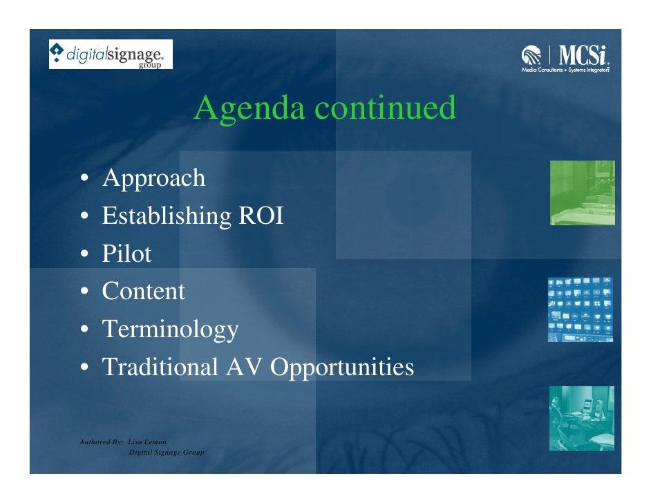 Agenda continued •     Approach •     Establishing ROI •     Pilot •     Content •     Terminology •     Traditional AV Op...
