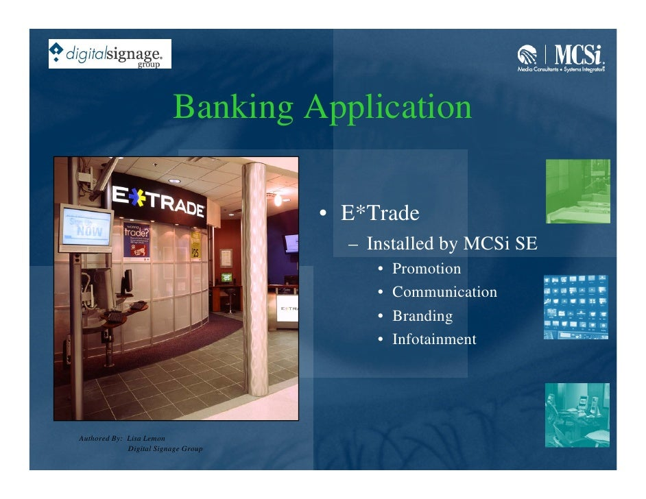 Banking Application                                       • E*Trade                                        – Installed by ...