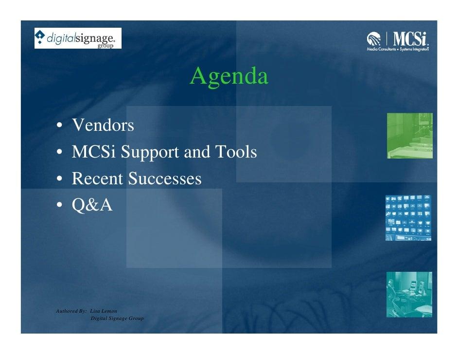 Agenda •     Vendors •     MCSi Support and Tools •     Recent Successes •     Q&A     Authored By: Lisa Lemon            ...