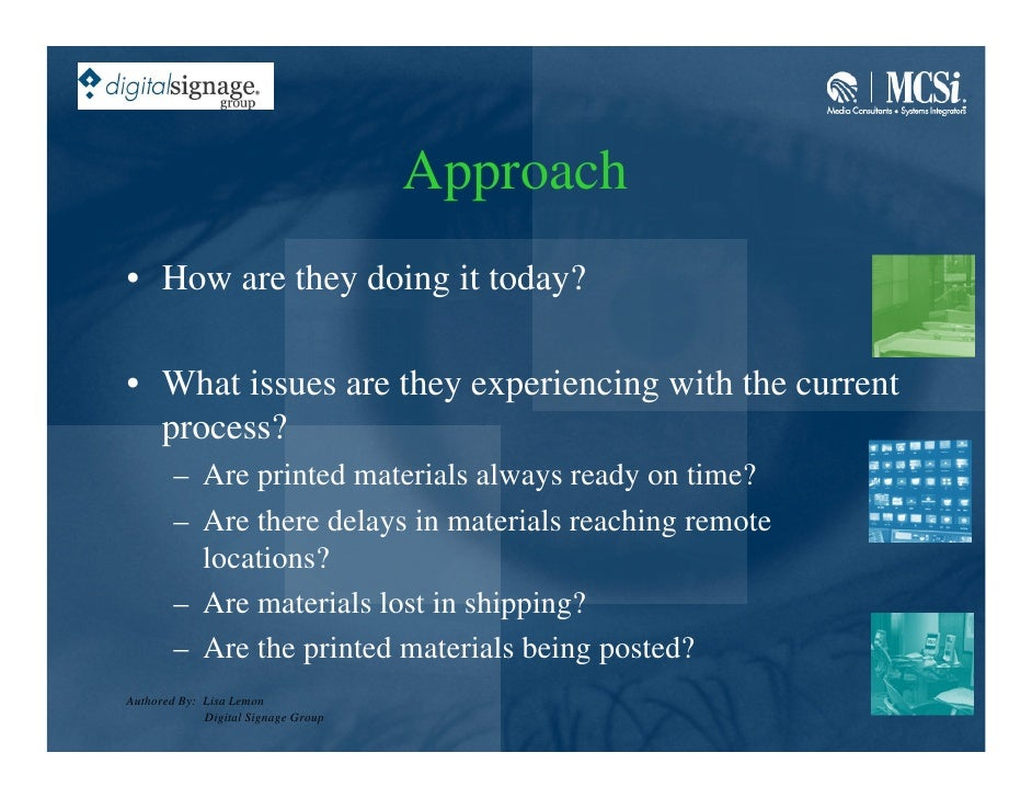 Approach • How are they doing it today?  • What issues are they experiencing with the current   process?         – Are pri...