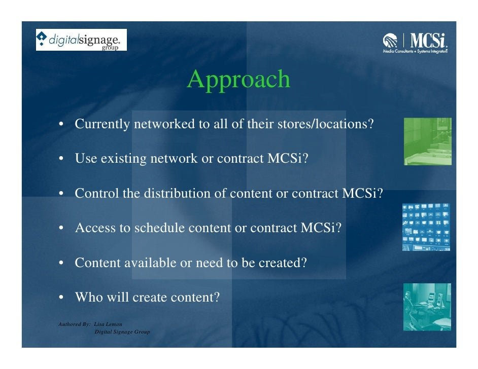 Approach • Currently networked to all of their stores/locations?  • Use existing network or contract MCSi?  • Control the ...