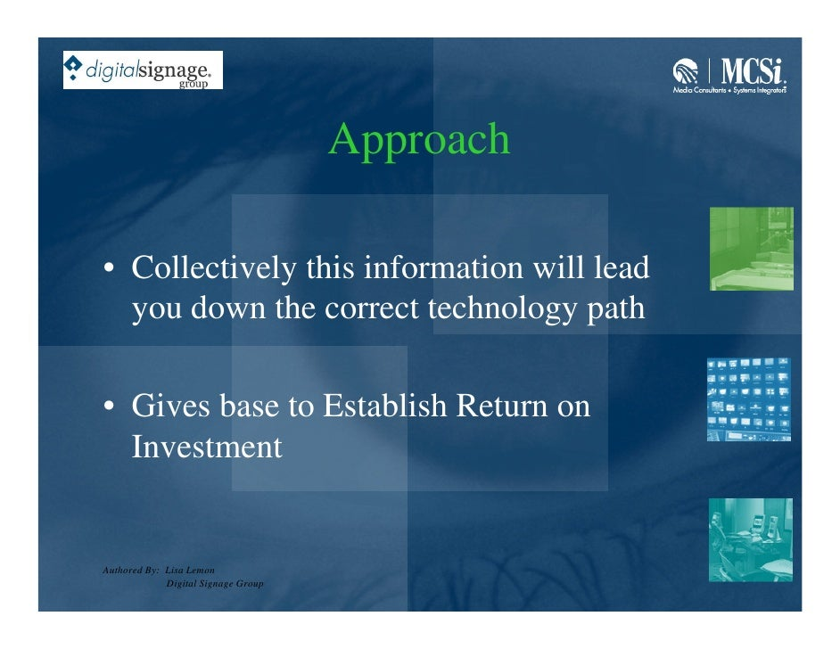 Approach  • Collectively this information will lead   you down the correct technology path  • Gives base to Establish Retu...