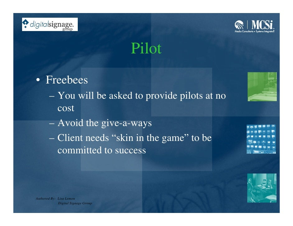 Pilot • Freebees         – You will be asked to provide pilots at no           cost         – Avoid the give-a-ways       ...