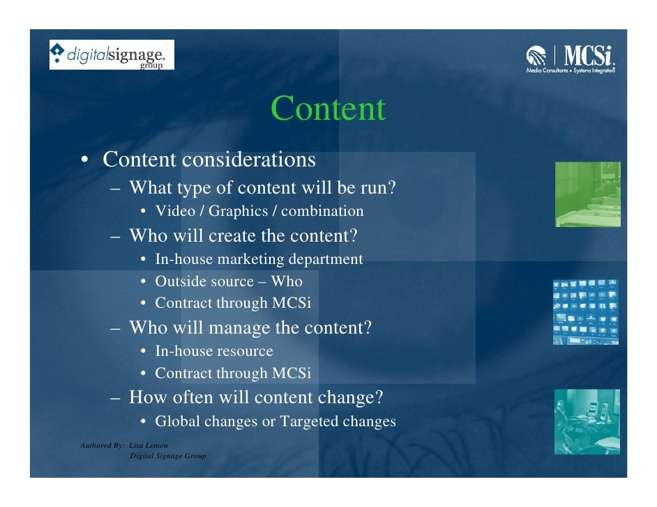 Content • Content considerations         – What type of content will be run?                 • Video / Graphics / combinat...