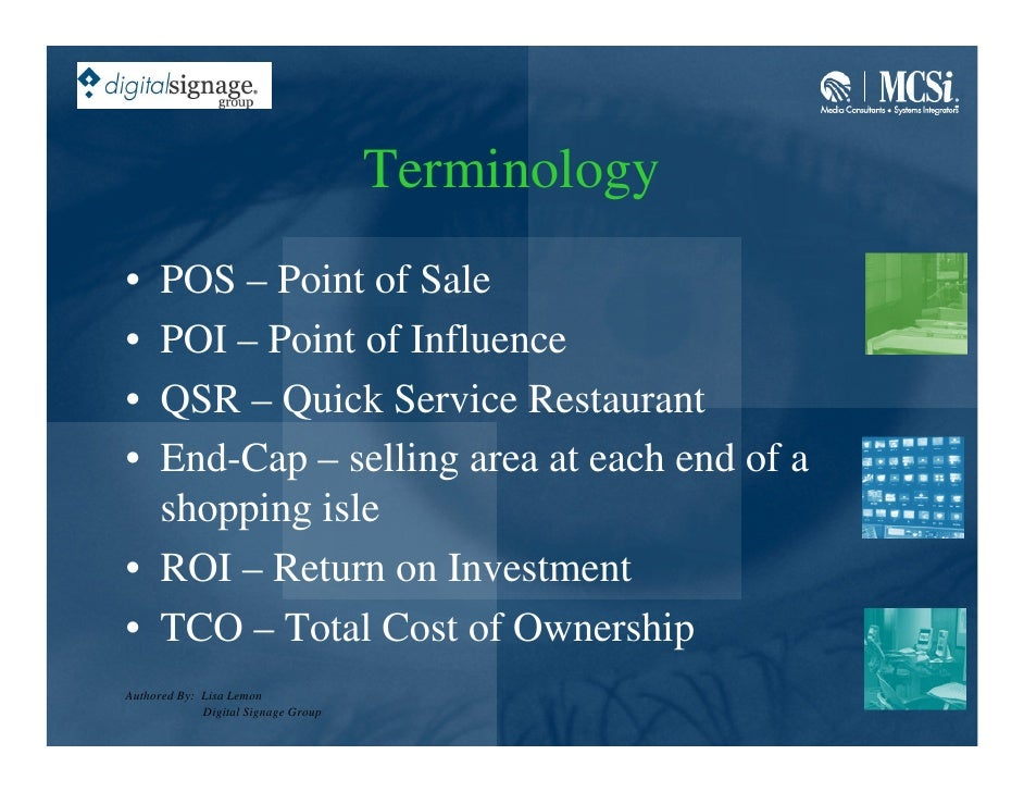 Terminology • POS – Point of Sale • POI – Point of Influence • QSR – Quick Service Restaurant • End-Cap – selling area at ...