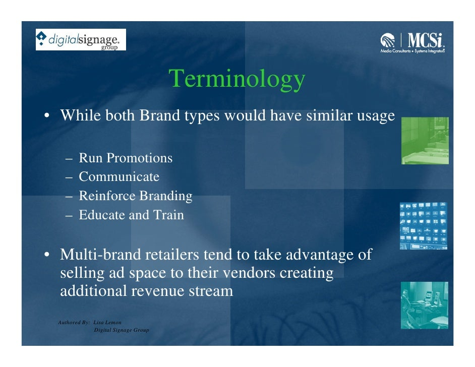 Terminology • While both Brand types would have similar usage      –    Run Promotions     –    Communicate     –    Reinf...