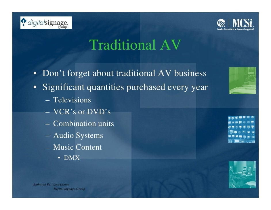 Traditional AV • Don't forget about traditional AV business • Significant quantities purchased every year         –    Tel...