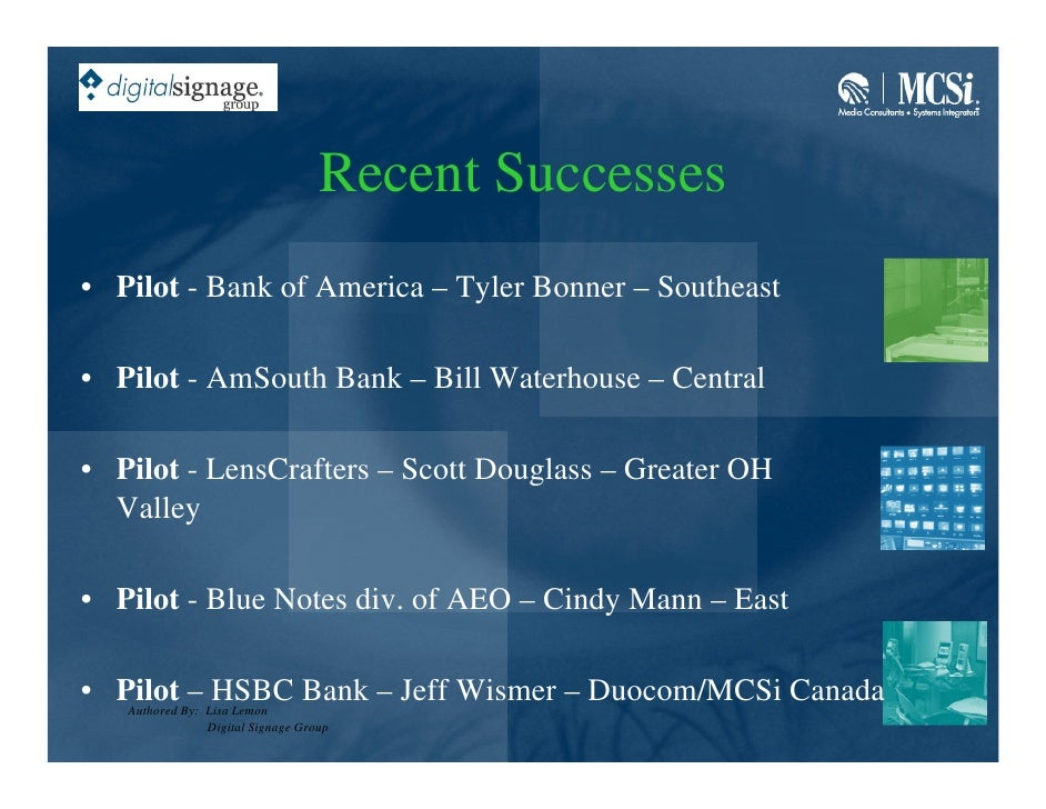 Recent Successes • Pilot - Bank of America – Tyler Bonner – Southeast  • Pilot - AmSouth Bank – Bill Waterhouse – Central ...
