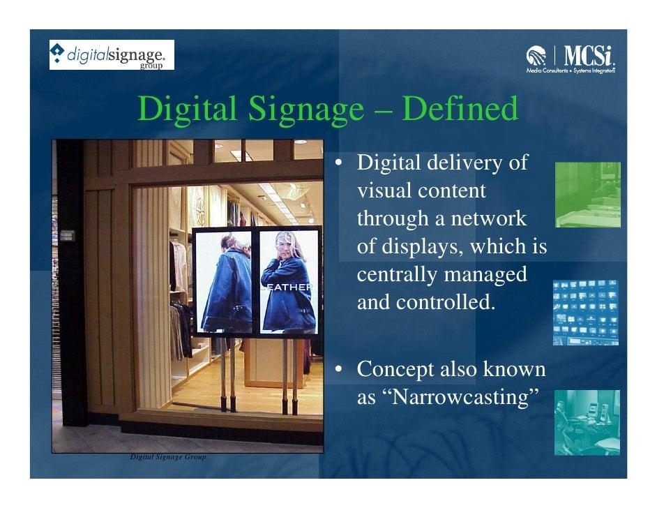 Digital Signage – Defined                                      • Digital delivery of                                      ...