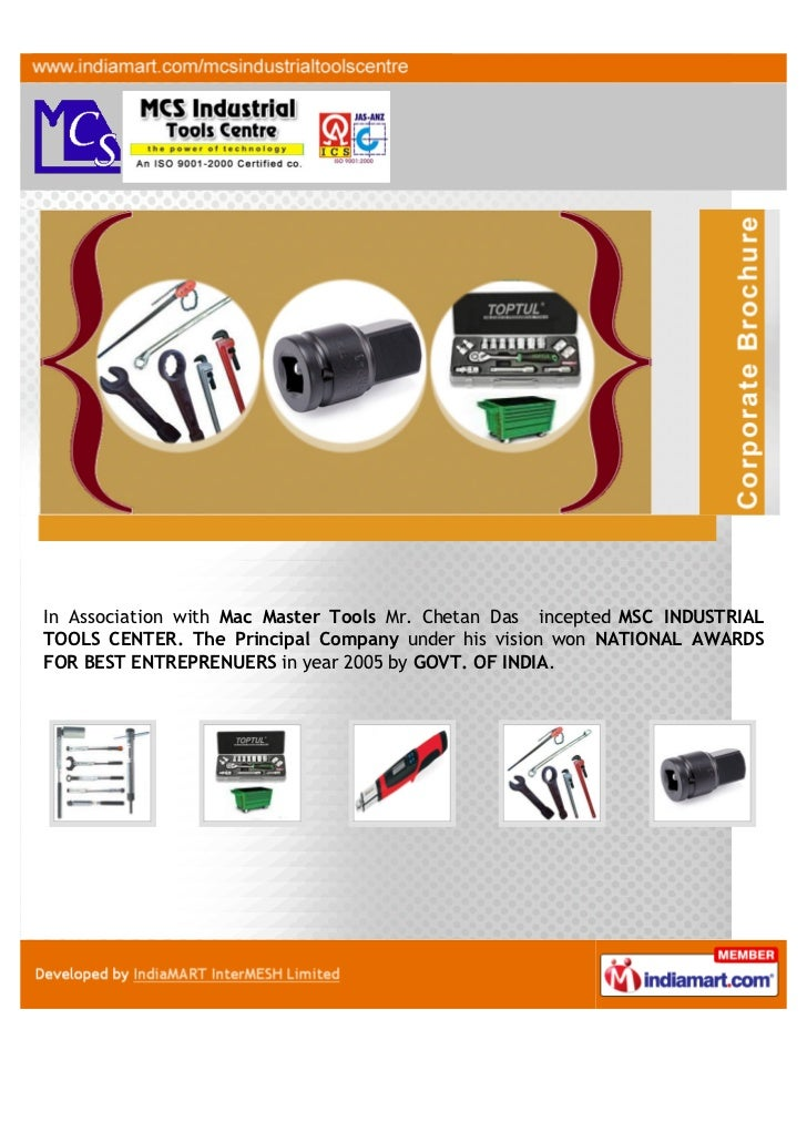 In Association with Mac Master Tools Mr. Chetan Das incepted MSC INDUSTRIALTOOLS CENTER. The Principal Company under his v...
