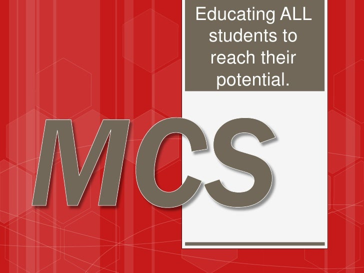 Educating ALL students to reach their  potential.