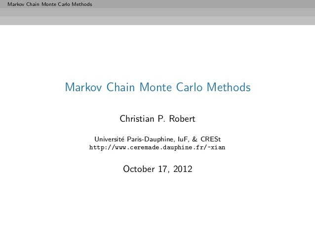 Markov Chain Monte Carlo Methods                     Markov Chain Monte Carlo Methods                                     ...