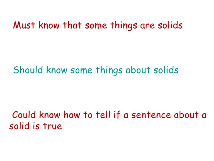 Must know that some things are solids Should know some things about solids Could know how to tell if a sentence about a so...