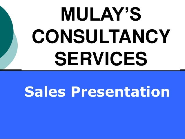 Sales Presentation MULAY'S CONSULTANCY SERVICES