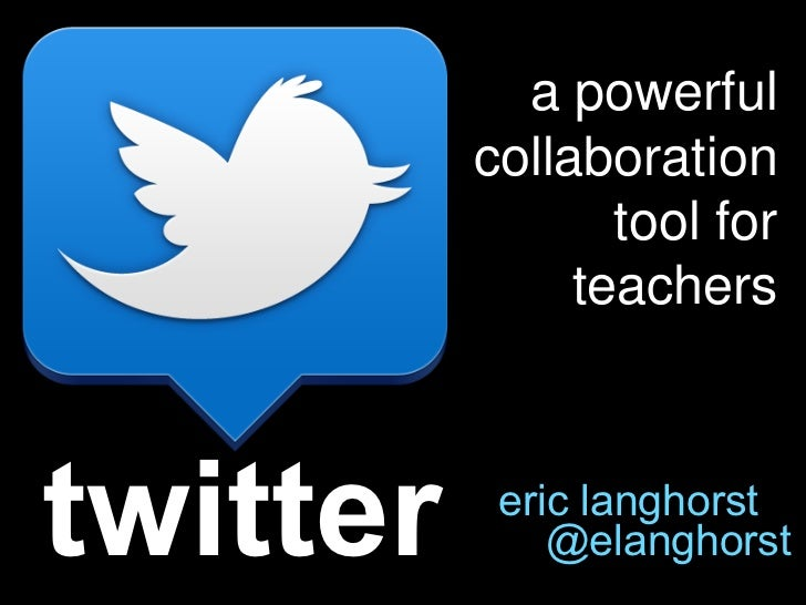 a powerful          collaboration                 tool for               teacherstwitter    eric langhorst              @e...