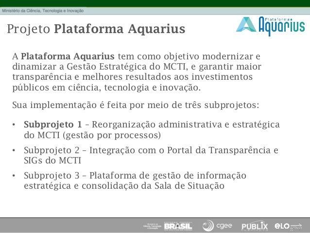 [BPM DAY DF 2012] MCTI – Projeto Aquarius Slide 3