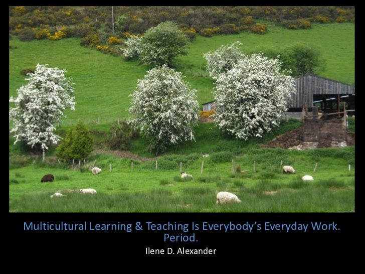 islandMulticultural Learning & Teaching Is Everybody's Everyday Work.                            Period.                  ...