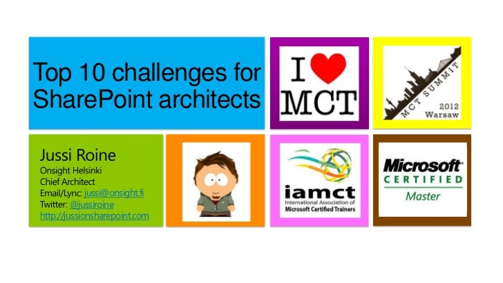 Top 10 challenges forSharePoint architects             jussi@onsight.fi         @jussiroinehttp://jussionsharepoint.com