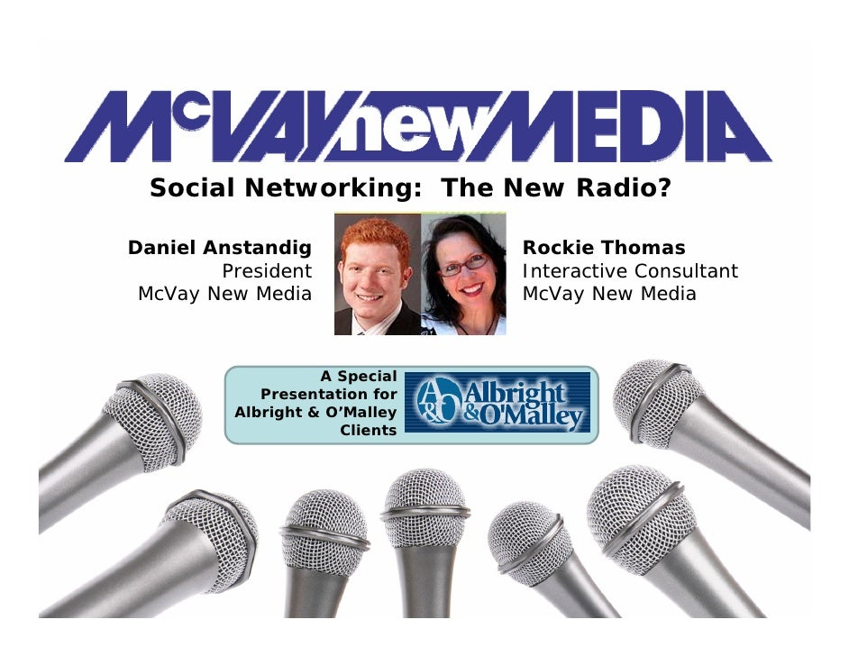 Social Networking: The New Radio?  Daniel Anstandig               Rockie Thomas         President              Interactive...