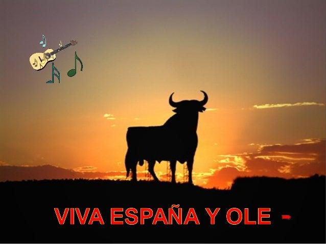 VIVA ESPAÑA Y OLE -