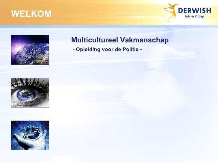 Multicultureel Vakmanschap - Opleiding voor de Politie -  WELKOM