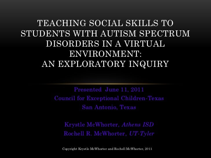 TEACHING SOCIAL SKILLS TOSTUDENTS WITH AUTISM SPECTRUM     DISORDERS IN A VIRTUAL         ENVIRONMENT:    AN EXPLORATORY I...