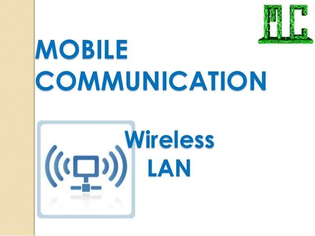 MOBILECOMMUNICATION    Wireless     LAN