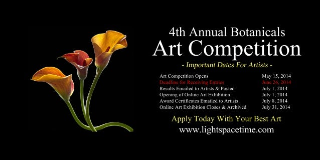 4thAnnualBotanicals ArtCompetition ArtCompetitionOpens May15,2014 DeadlineforReceivingEntries June26,2014 ResultsEmailedto...