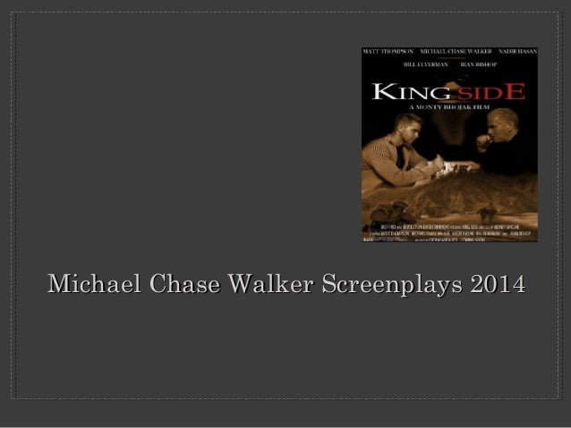 Michael Chase Walker Screenplays 2014Michael Chase Walker Screenplays 2014