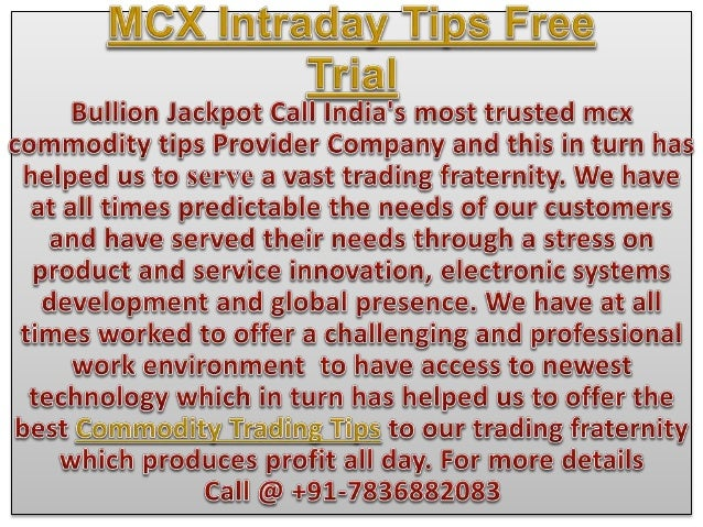 Intraday Free Trial | Best Mcx Trading Tips Call @ +91-7836882083