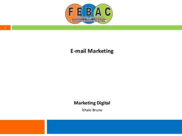 1 E-mail Marketing Marketing Digital Íthalo Bruno