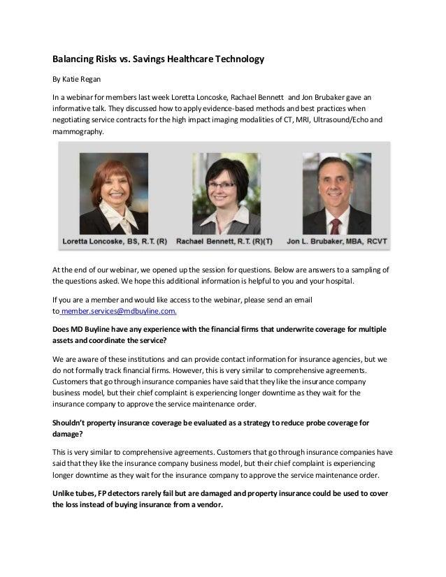 Balancing Risks vs. Savings Healthcare Technology  By Katie Regan  In a webinar for members last week Loretta Loncoske, Ra...
