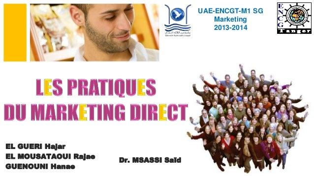 UAE-ENCGT-M1 SG  Marketing  2013-2014  EL GUERI Hajar  EL MOUSATAOUI Rajae  GUENOUNI Hanae  Dr. MSASSI Saïd