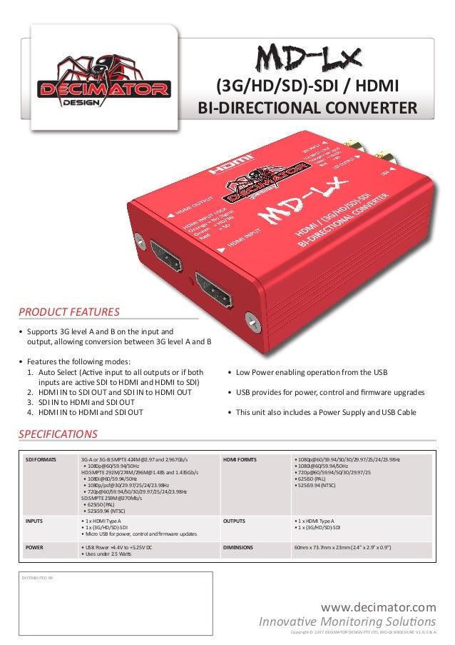 (3G/HD/SD)-SDI / HDMI BI-DIRECTIONAL CONVERTER SDI FORMATS 3G-A or 3G-B:SMPTE 424M@2.97 and 2.967Gb/s • 1080p@60/59.94/50H...