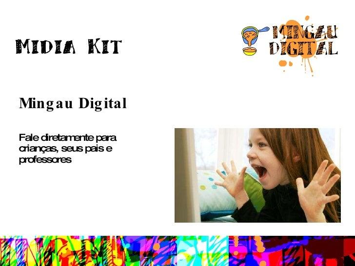 Mingau Digital Fale diretamente para crianças, seus pais e professores