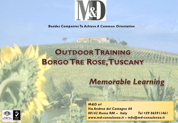 Besides Companies To Achieve A Common Orientation       OUTDOOR TRAINING BORGO TRE ROSE, TUSCANY                          ...