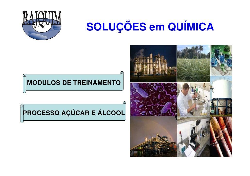 SOLUÇÕES em QUÍMICA      MODULOS DE TREINAMENTO    PROCESSO AÇÚCAR E ÁLCOOL                                         1