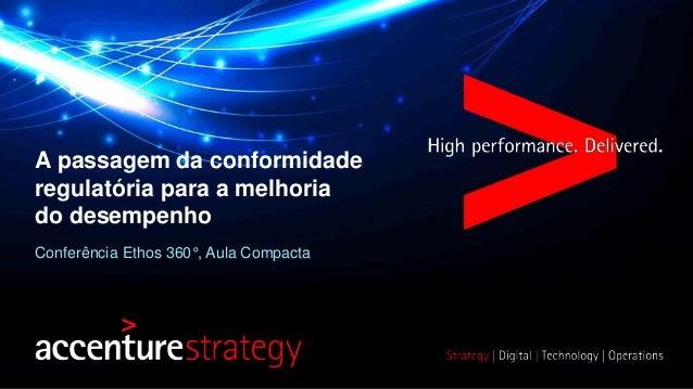 A passagem da conformidade  regulatória para a melhoria  do desempenho  Conferência Ethos 360°, Aula Compacta