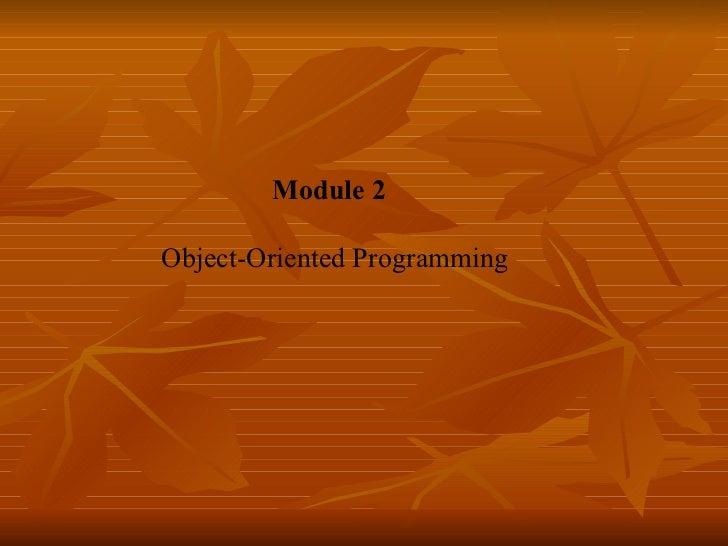 Module 2   Object-Oriented Programming
