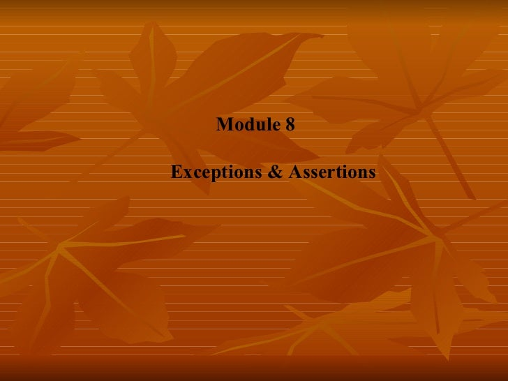 Module 8     Exceptions & Assertions