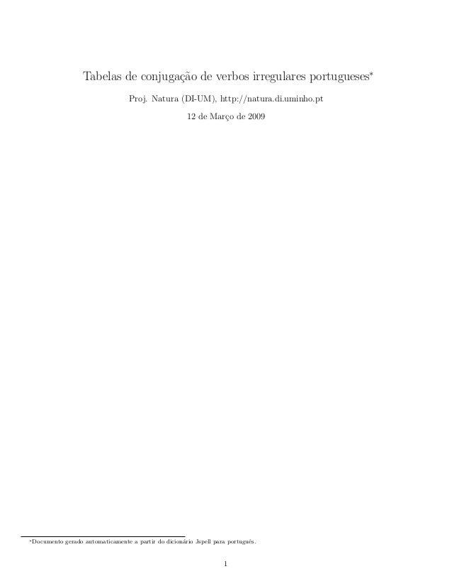 Tabelas de conjuga¸c˜ao de verbos irregulares portugueses∗ Proj. Natura (DI-UM), http://natura.di.uminho.pt 12 de Mar¸co d...